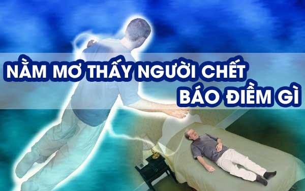 Mơ Thấy Người Chết (Người Đã Mất) Đánh Con Gì
